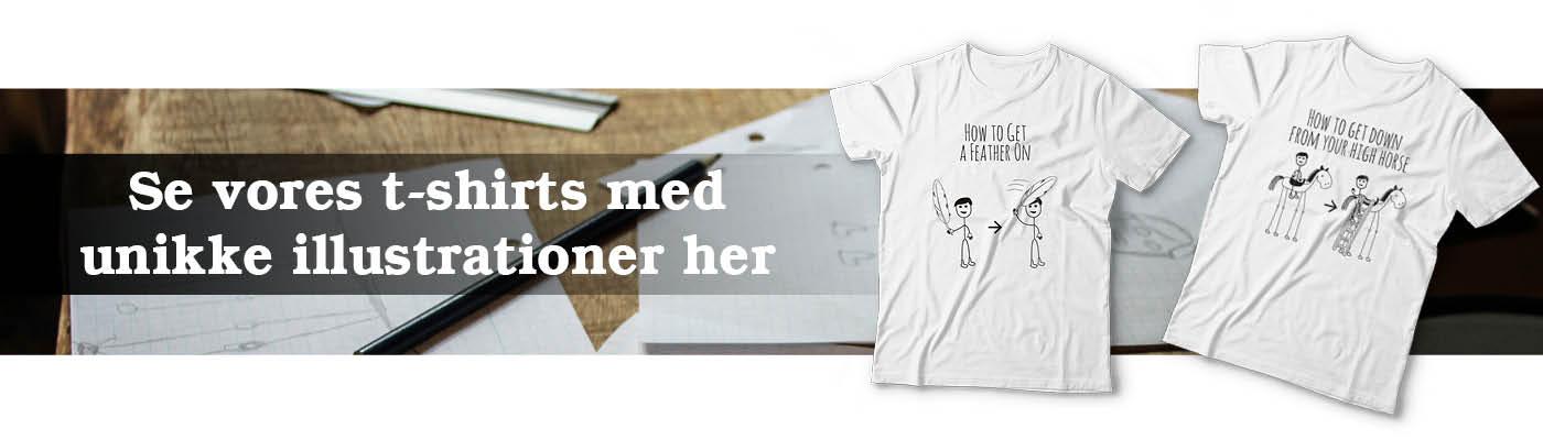 Billedet viser to t-shirts med danske ordsprog og sjove illustrationer. Disse er ovenpå et billede af unikke tegninger, som efterfølgende er blevet til de illustrationer, som er på de to hvide t-shirts med tryk.